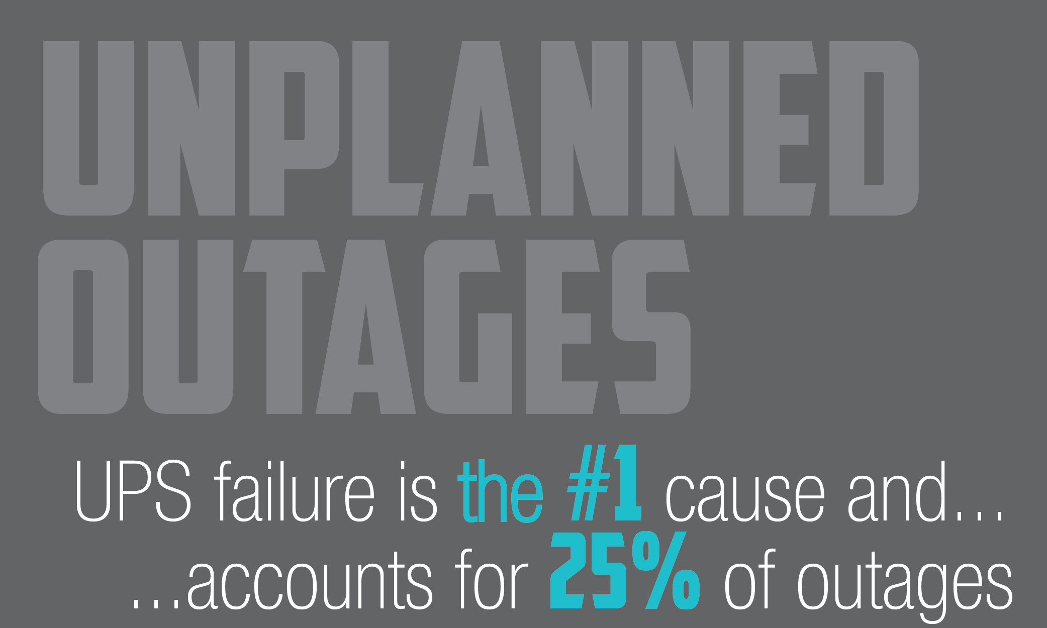 UPS Failure is #1 Cause of Unplanned Outages